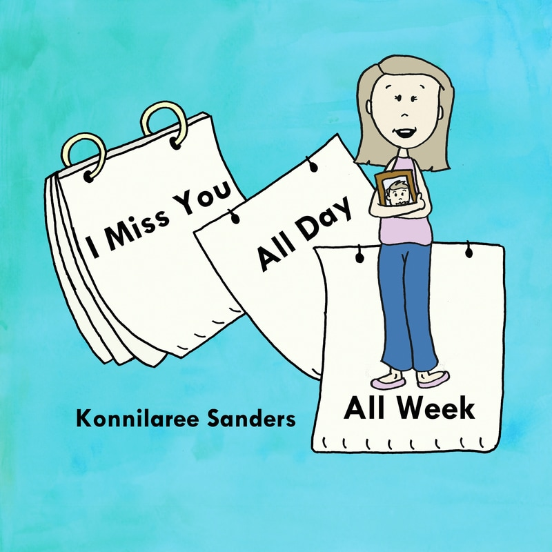 I Miss You All Day All Week Children's Book by Konnilaree Sanders www.storiesbymom.com