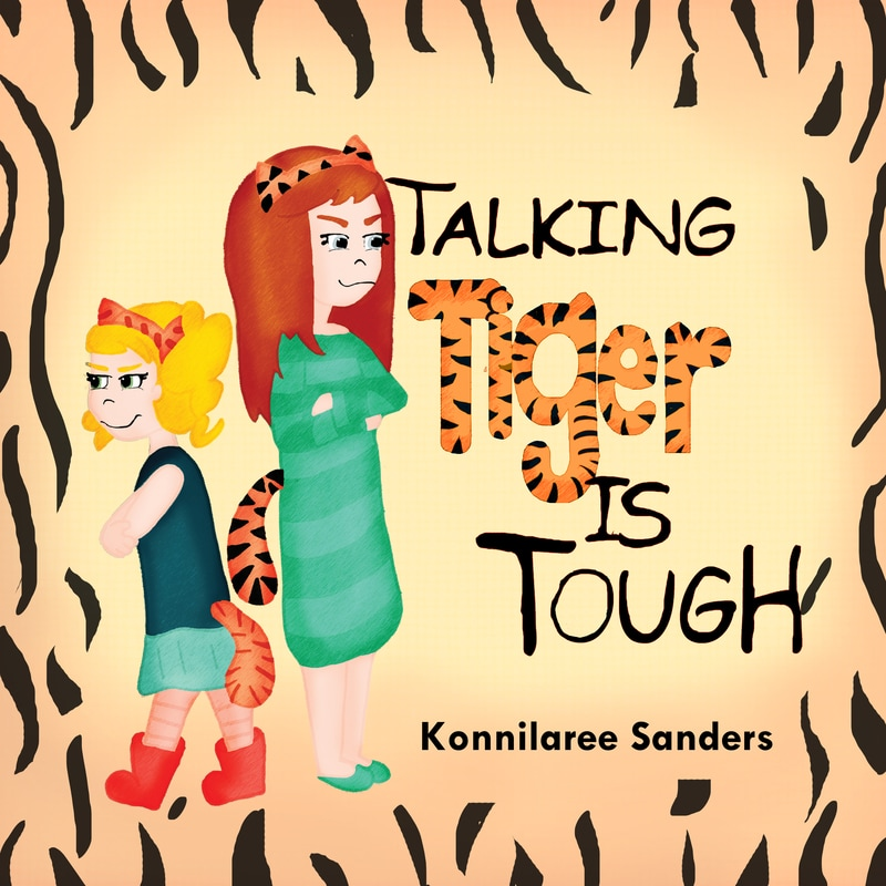 Talking Tiger is Tough Children's Book by Konnilaree Sanders www.storiesbymom.com