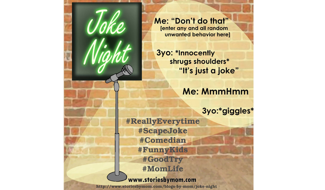 Joke Night - The Story of the 3-year old who played off everything like a joke. From Stories by Mom Children's Book