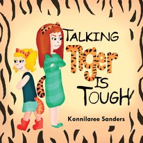 Talking Tiger is Tough Children's Book by Konnilaree Sanders and Stories by Mom www.storiesbymom.com