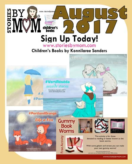 AUGUST 2017 Newsletter from Stories by Mom Children's Books.  Includes more art, a new activity, and update on Talking Tiger is Tough book. Visit and signup at www.storiesbymom.com