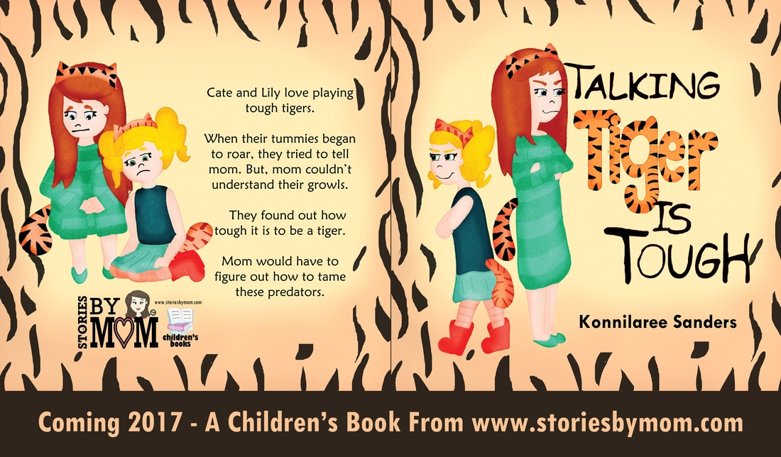 Talking Tiger is Tough New Children's Book by Konnilaree Sanders and Stories by Mom. Visit us http://www.storiesbymom.com/talking-tiger-is-tough.html