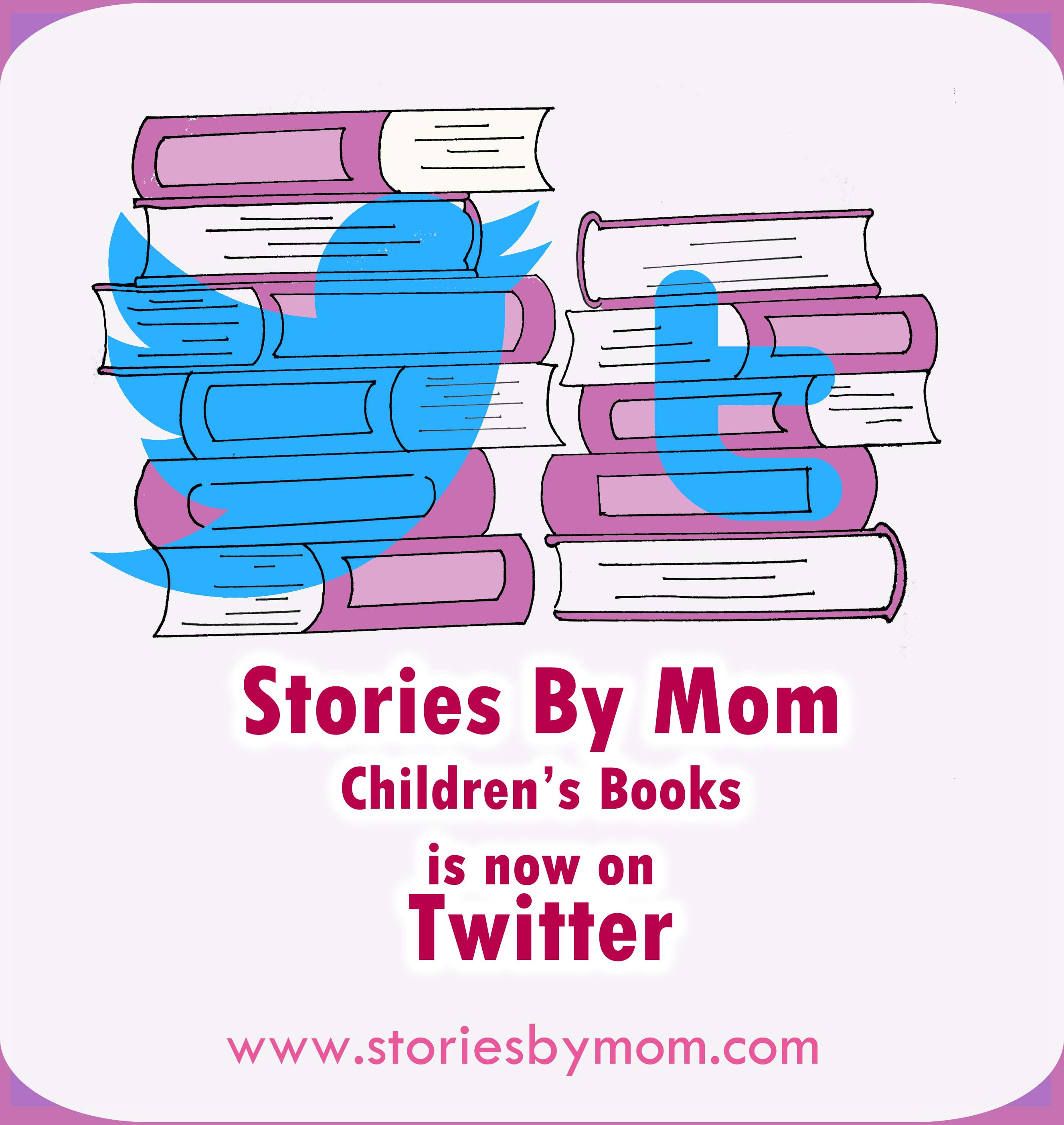 Stories by Mom Children's Book now on Twitter! https://twitter.com/StoriesByMom
