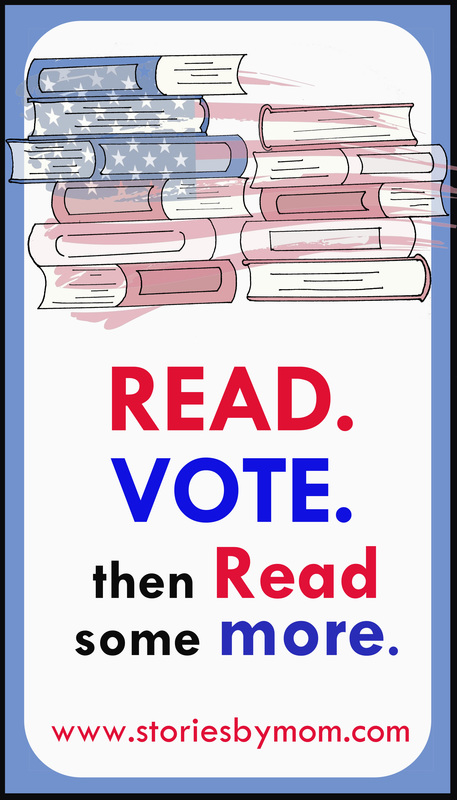 Read. Vote. Then Read some more. www.storiesbymom.com