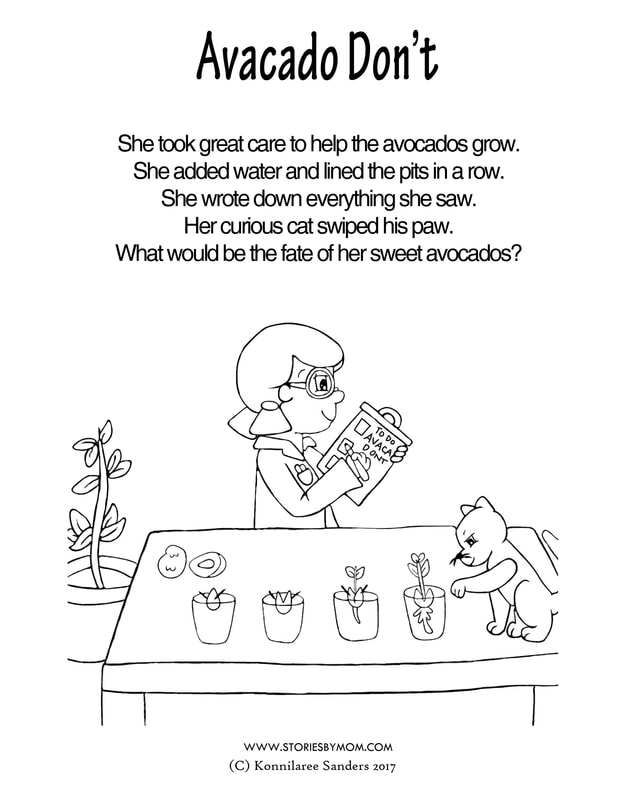 She took great care to help the avocados grow. She added water and lined the pits in a row. She wrote down everything she saw. Her curious cat swiped his paw. What would be the fate of her sweet avocados? #avacados #poem #illustration #coloringpage