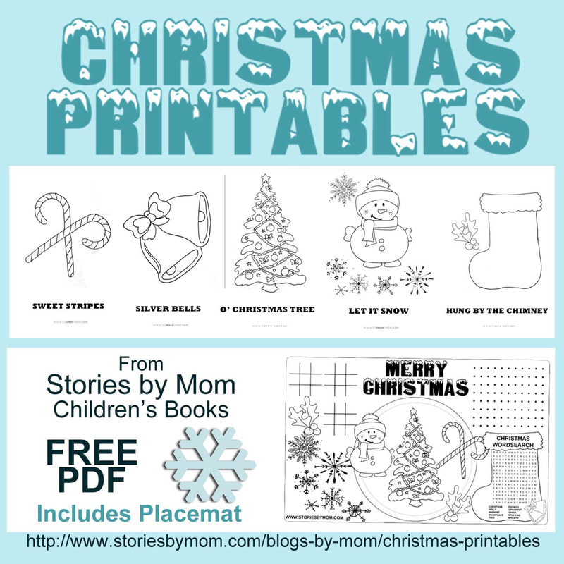 Christmas Printables from Stories by Mom Children's Books #candycane #silverbells #christmastree #snowman #stocking #placemat #activities #coloringpages #placemat #storiesbymom