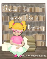 There's no place like a library www.storiesbymom.com Children Books. Reading quote
