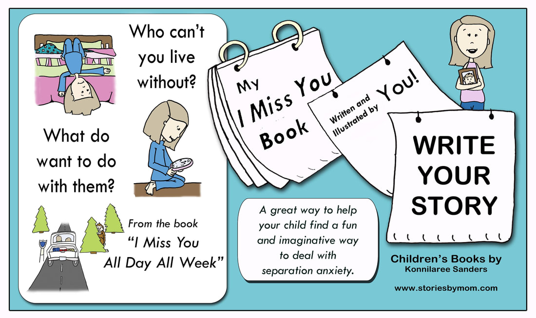 I Miss You All Day All Week Children's Book by Konnilaree Sanders and Stories by Mom Children's Book Free Activity Write Your Own Story I Miss You Booklet. Download at www.storiesbymom.com