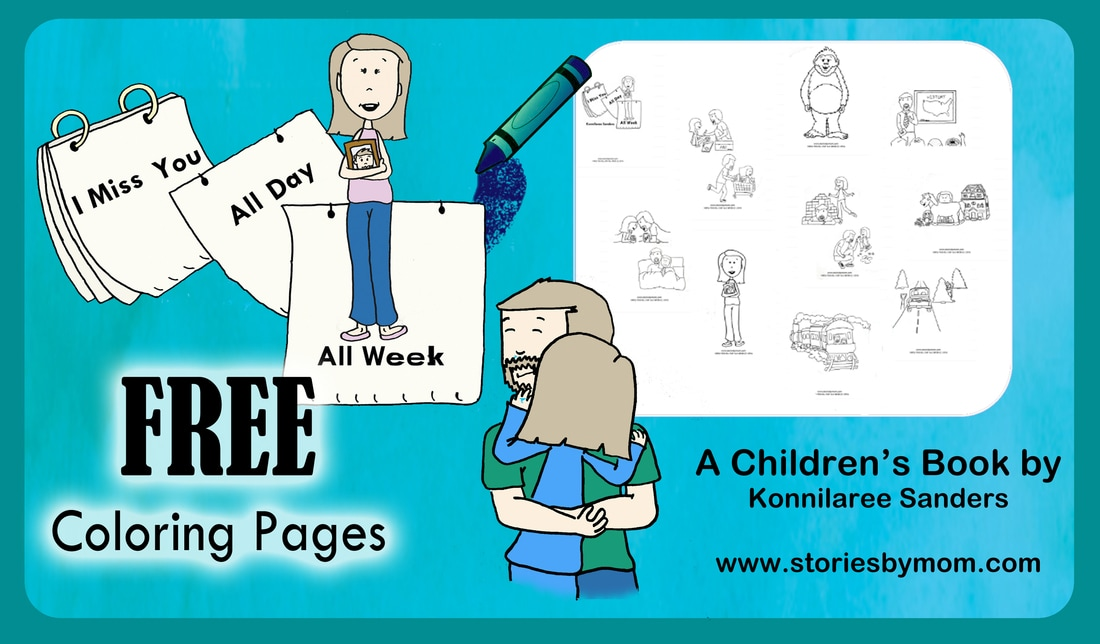 Coloring Pages from I Miss You All Day All Week Children's Book by Konnilaree Sanders www.storiesbymom.com