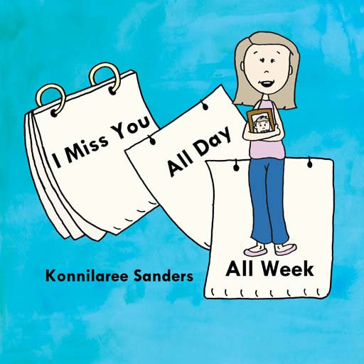 I Miss You All Day All Week - Children's Book at www.storiesbymom.com