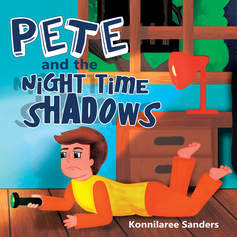 Pete and the Night Time Shadows Children's Book by Konnilaree Sanders and Stories by Mom Children's Books