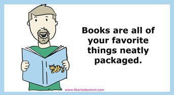 Book are all of your favorite things neatly packaged. www.storiesbymom.com Children Books. Reading quote