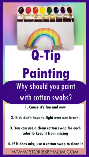 Q-Tip Painting. Why should you paint with cotton swaps?  1. Cause it's fun and new  2. Kids don't have to fight over one brush.  3. You can use a clean cotton swap for each color to keep it from mixing  4. If it does mix, use a cotton swap to clean it up. Check it out on www.storiesbymom.com