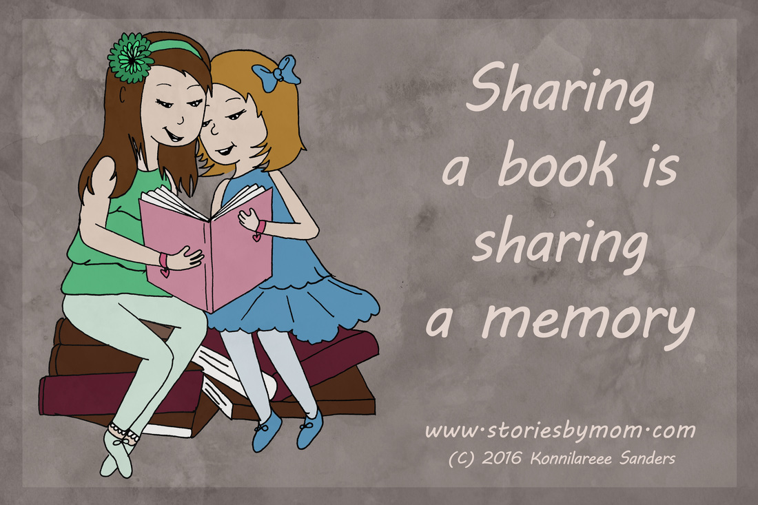 Sharing a book is sharing a memory... Konnilaree Sanders - Stories By Mom