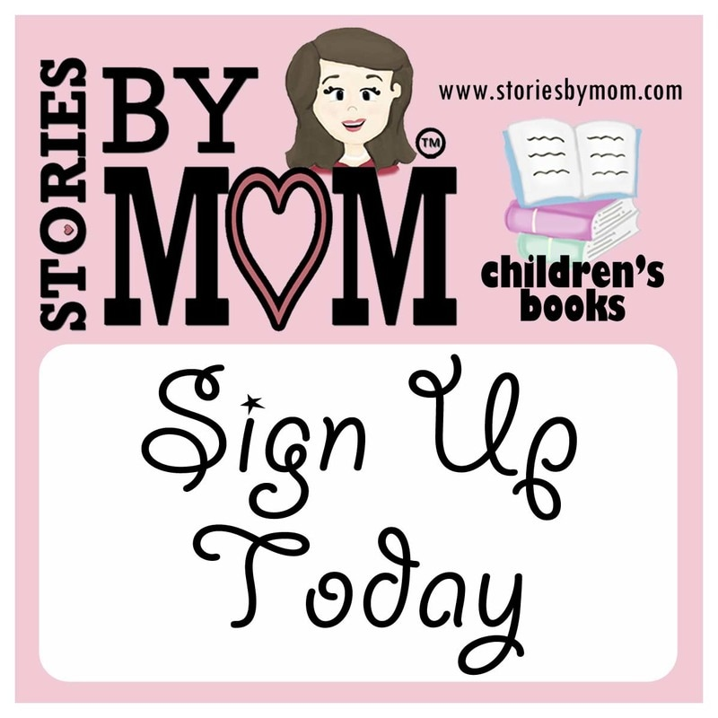 Sign Up for Newsletters from www.storiesbymom.com. Receive book updates and more.