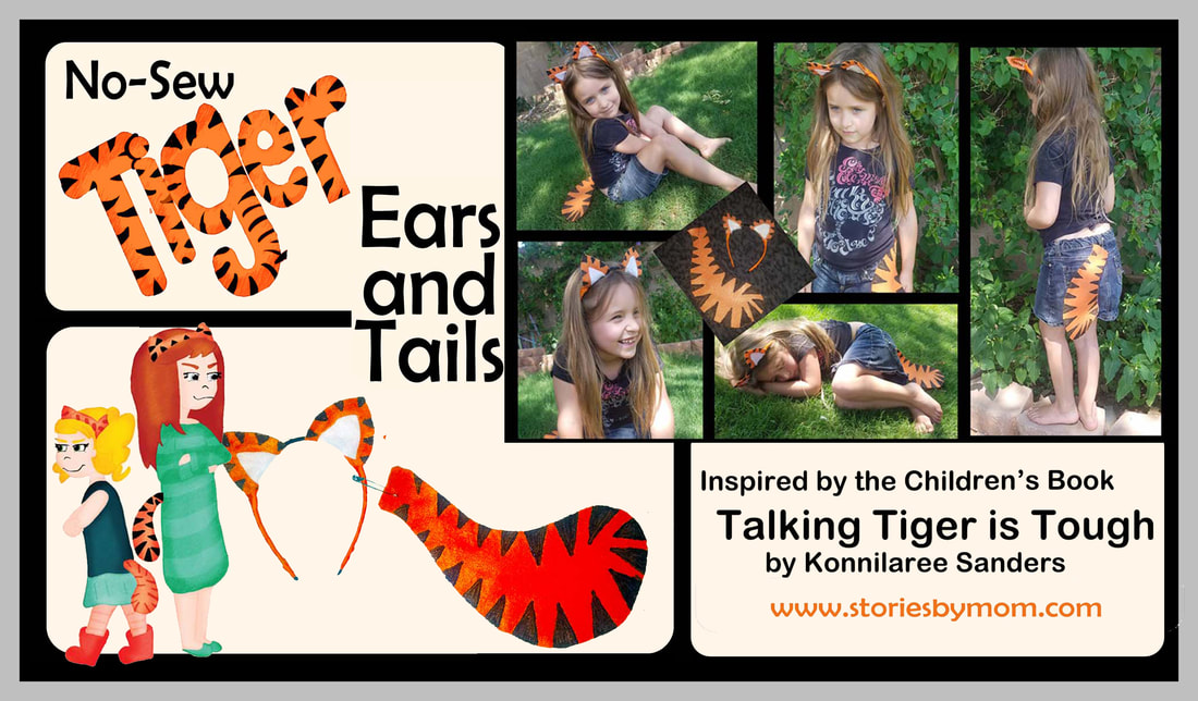 Talking Tiger is Tough Children's Book by Konnilaree Sanders and Stories by Mom Children's Books FREE No Sew Tiger Ears and Tail Tiger Costume at www.storiesbymom.com